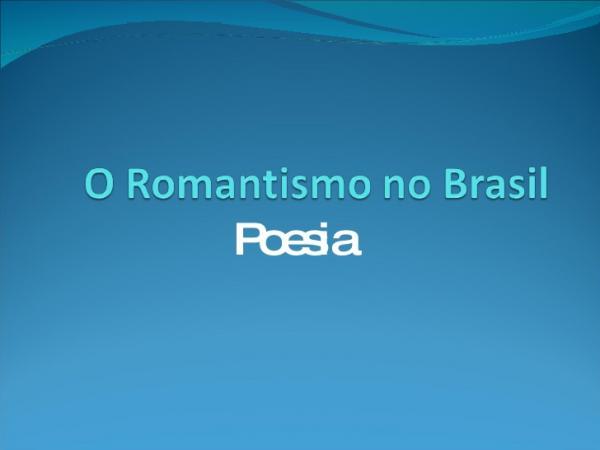 Como Foi O Romantismo No Brasil: Ênfase Na Poesia