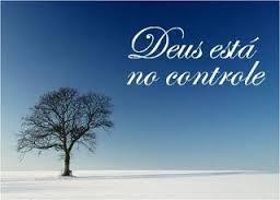 Deus sempre controla o que tu supões ter o controle