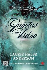 "Resenha: ""Garotas de vidro"" (Laurie Halse Anderson)"