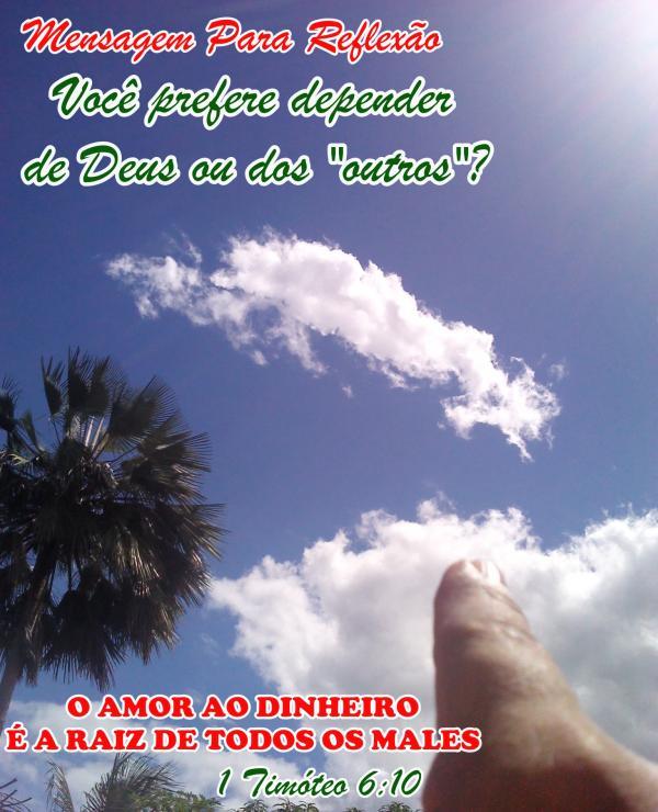 """Você Prefere Depender De Deus Ou Dos """"Outros""""?"""