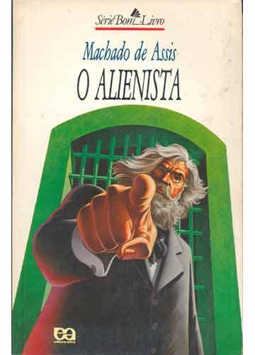 CONTRADIÇÕES SOCIAIS COM MUITO BOM HUMOR. UM OLHAR SOBRE O ALIENISTA DE MACHADO DE ASSIS.
