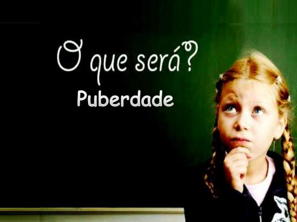O Que É A Puberdade?
