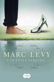 """Resenha: """"E se fosse verdade ..."""" (Marc Levy)"""