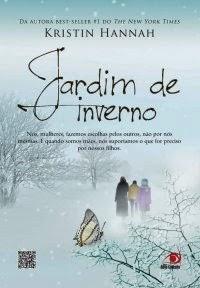 "Resenha: ""Jardim de Inverno"" (Krinstin Hannah)"