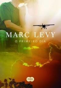 "Resenha: ""O Primeiro Dia"" (Marc Levy)"